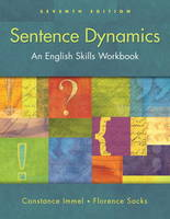 Sentence Dynamics with New MyWritingLab Access Code Card by Constance Immel, Florence Sacks