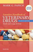 Saunders Handbook of Veterinary Drugs Small and Large Animal by Mark G. Papich