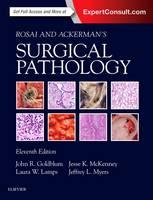 Rosai and Ackerman's Surgical Pathology - 2 Volume Set by John R., MD, FCAP, FASCP, FACG Goldblum, Laura W. Lamps, Jesse K. McKenney, Jeffrey L. Myers