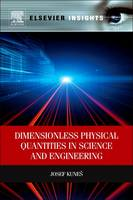 Dimensionless Physical Quantities in Science and Engineering by Josef (Fromerly of University of West Bohemia, Plzen, Czech Republic) Kunes