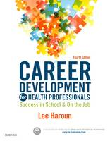 Career Development for Health Professionals Success in School & on the Job by Lee Haroun