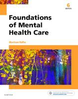 Foundations of Mental Health Care 6e by Michelle Morrison-Valfre