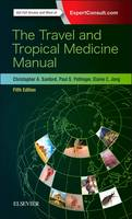 The Travel and Tropical Medicine Manual 5e by Christopher A., MD, MPH, DTM&H Sanford, Elaine C. Jong, Paul S., MD Pottinger