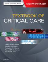 Textbook of Critical Care by Prof. Jean-Louis Vincent, Edward Abraham, Patrick Kochanek, Frederick A. Moore