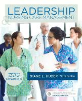 Leadership and Nursing Care Management 6e by Diane Huber