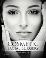 Cosmetic Facial Surgery 2e by Joe, III Niamtu