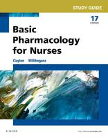 Study Guide for Basic Pharmacology for Nurses by Bruce D. Clayton, Michelle Willihnganz