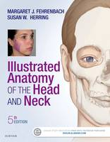 Illustrated Anatomy of the Head and Neck, 5e by Margaret J. Fehrenbach, Susan W. Herring