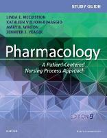 Study Guide for Pharmacology A Patient-Centered Nursing Process Approach by Linda E. McCuistion, Jennifer J. Yeager, Mary Beth Winton, Kathleen Dimaggio