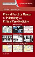 Clinical Practice Manual for Pulmonary and Critical Care Medicine by Judd Landsberg