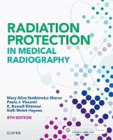 Radiation Protection in Medical Radiography by Mary Alice Statkiewicz-Sherer, Paula J. Visconti, E. Russell Ritenour, Kelli, MSRS, RT Haynes
