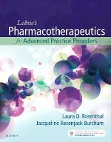 Lehne's Pharmacotherapeutics for Advanced Practice Providers by Laura Rosenthal, Jacqueline Burchum