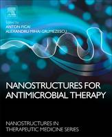 Nanostructures for Antimicrobial Therapy by Anton (Assistant Professor, Department of Science and Engineering of Oxide Materials and Nanomaterials, Faculty of Appli Ficai