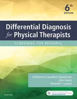 Differential Diagnosis for Physical Therapists 6e: Screening Forreferral by Catherine Goodman