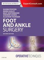 Operative Techniques: Foot and Ankle Surgery by Glenn B. Pfeffer, Mark E. Easley, Beat Hintermann, Andrew K. Sands