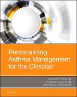 Personalizing Asthma Management for the Clinician by Stanley J. Szefler