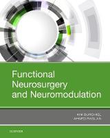 Functional Neurosurgery and Neuromodulation by Kim J. Burchiel, Ahmed Raslan