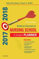 Saunders Guide to Success in Nursing School, 2017-2018 A Student Planner by Holly Stromberg