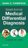 Small Animal Medical Differential Diagnosis A Book of Lists by Thompson