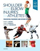 Shoulder and Elbow Injuries in Athletes Prevention, Treatment and Return to Sport by Robert A. Arciero, Frank A. Cordasco, Matthew T. Provencher