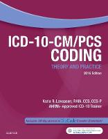 ICD-10-CM/PCS Coding: Theory and Practice, 2018 Edition by Karla R. Lovaasen