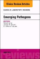Emerging Pathogens, An Issue of Clinics in Laboratory Medicine by Nahed Ismail, James W. Snyder, A. William Pasculle