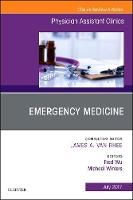 Emergency Medicine, An Issue of Physician Assistant Clinics by Fred Wu, Michael E. Winters