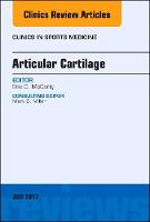 Articular Cartilage, An Issue of Clinics in Sports Medicine by Eric McCarty