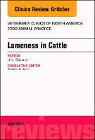 Lameness in Cattle, An Issue of Veterinary Clinics of North America: Food Animal Practice by J. K. Shearer