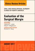 Evaluation of the Surgical Margin, An Issue of Oral and Maxillofacial Clinics of North America by Joshua Lubek, Kelly Magliocca
