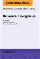 Behavioral Emergencies, an Issue of Psychiatric Clinics of North America by Tucci, Moukaddam