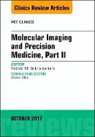 Molecular Imaging and Precision Medicine, Part II, An Issue of PET Clinics by Rathan Subramaniam