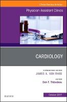 Cardiology, An Issue of Physician Assistant Clinics by Daniel Thibodeau