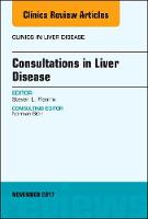 Consultations in Liver Disease, An Issue of Clinics in Liver Disease by Steven L., MD Flamm