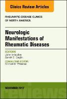 Neurologic Manifestations of Rheumatic Diseases, An Issue of Rheumatic Disease Clinics of North America by John Imboden, Sarah E. Goglin