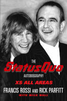 XS All Areas: The Status Quo Autobiography by Francis Rossi and Rick Parfitt