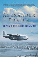Beyond the Blue Horizon On the Track of Imperial Airways by Alexander Frater