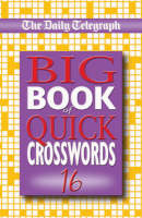 The Daily Telegraph Big Book of Quick Crosswords by Telegraph Group Limited