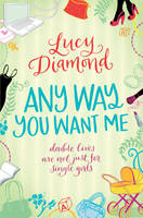 Any Way You Want Me by Lucy Diamond