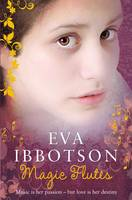 Magic Flutes by Eva Ibbotson