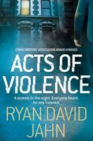 Cover for Acts of Violence by Ryan David Jahn