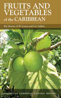 Fruits and Vegetables of the Caribbean by M.J. Bourne, G.W. Lennox, S.A. Seddon