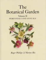 The Botanical Garden Perennials and Annuals by Roger Phillips, Martyn Rix