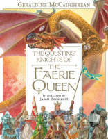 The Questing Knights of the Faerie Queen by Geraldine McCaughrean