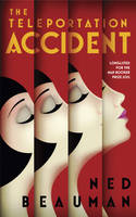 Cover for The Teleportation Accident by Ned Beauman