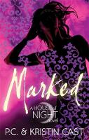 Cover for House of Night: Marked by P.C. and Kristin Cast