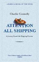 Cover for Attention All Shipping by Charlie Connelly