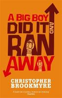 A Big Boy Did it and Ran Away by Christopher Brookmyre
