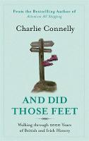 Cover for And Did Those Feet - Walking Through 2000 Years of British and Irish History by Charlie Connelly