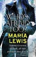 Who's Afraid Too? by Maria Lewis